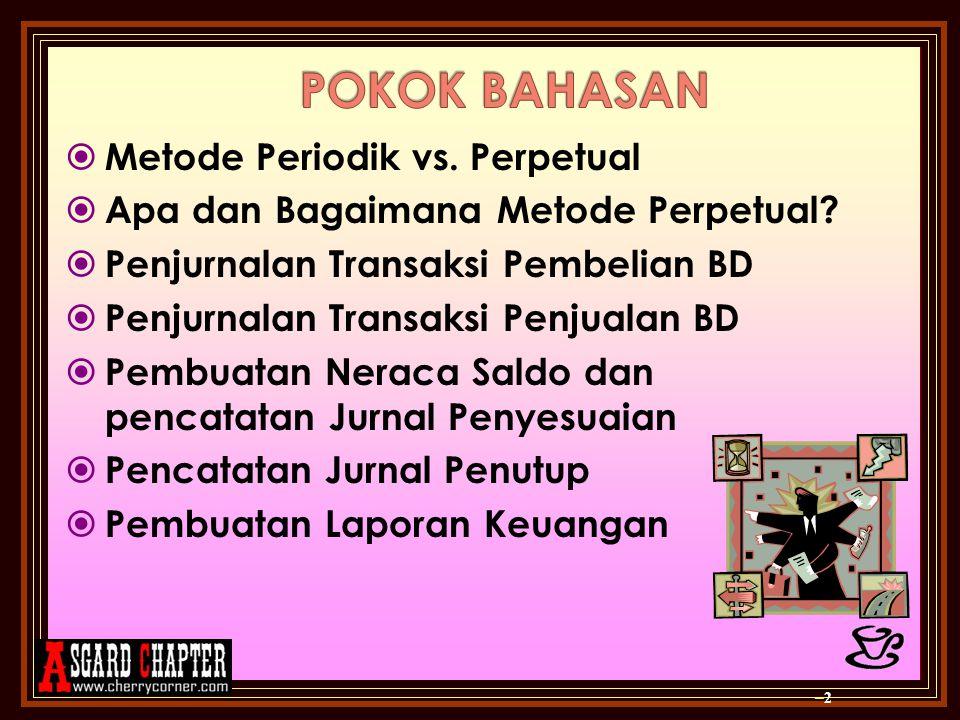  Metode Periodik vs.Perpetual  Apa dan Bagaimana Metode Perpetual.