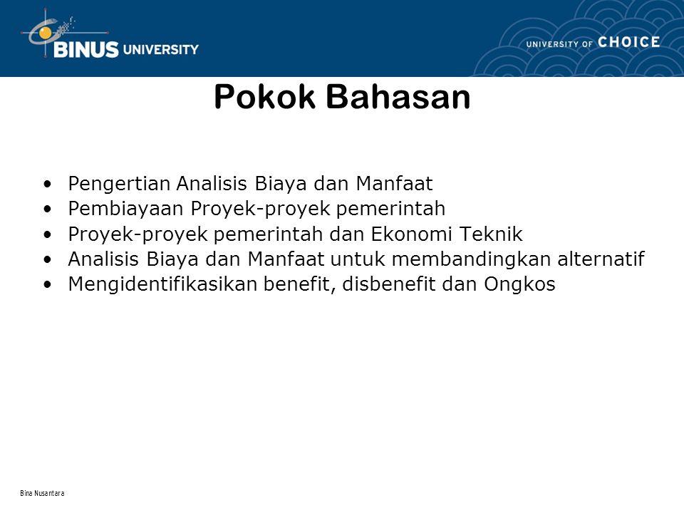 Bina Nusantara Pengertian Benefit-cost analysis biasanya digunakan untuk mengevaluasi public projects.