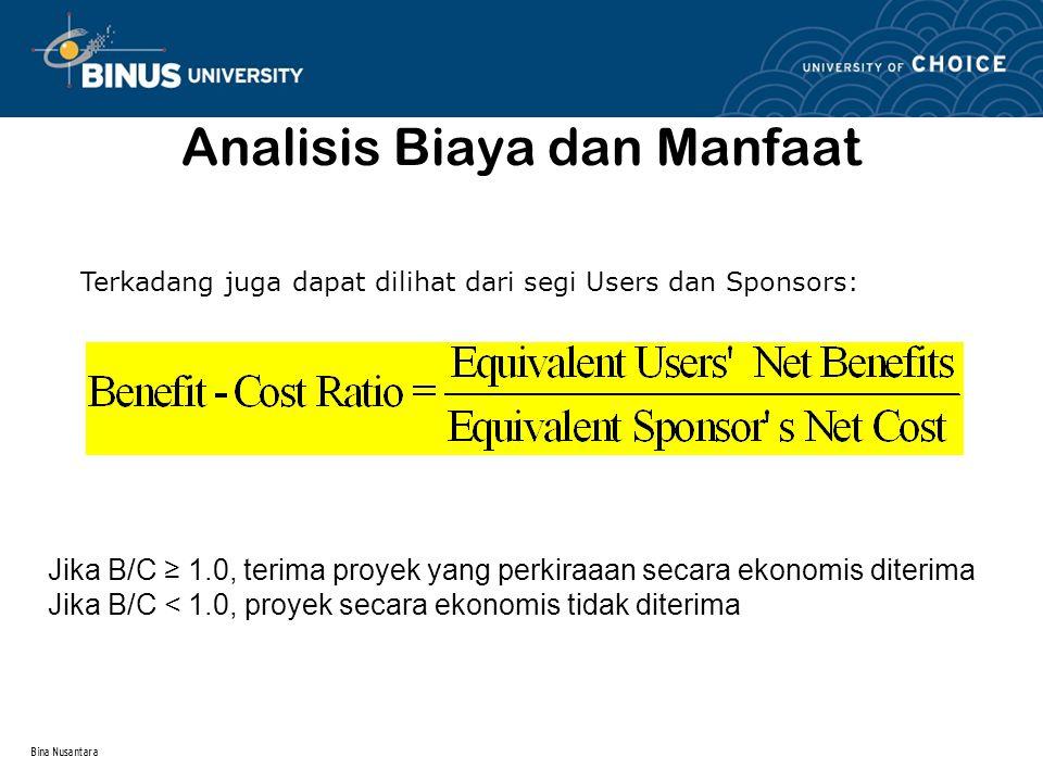 Bina Nusantara Analisis Manfaat Biaya untuk membandingkan Alternatif 1.Tentukan total equivalent cost untuk kedua alternatif 2.Urutkan alternatif berdasarkan total equivalent cost : yang terkecil lebih dulu.Hitung incremental cost (∆C) untuk alternatif dengan biaya lebih besar.