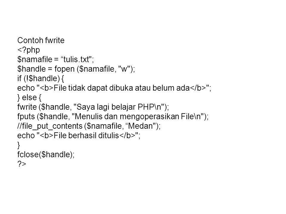 """Contoh fwrite <?php $namafile = """"tulis.txt"""
