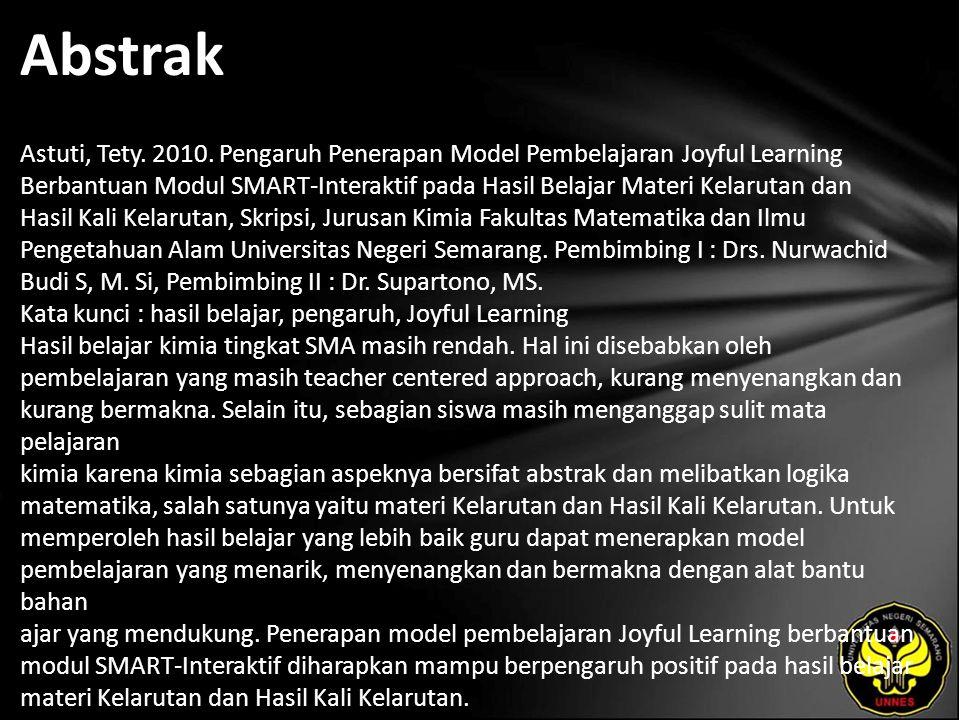 Abstrak Astuti, Tety. 2010. Pengaruh Penerapan Model Pembelajaran Joyful Learning Berbantuan Modul SMART-Interaktif pada Hasil Belajar Materi Kelaruta