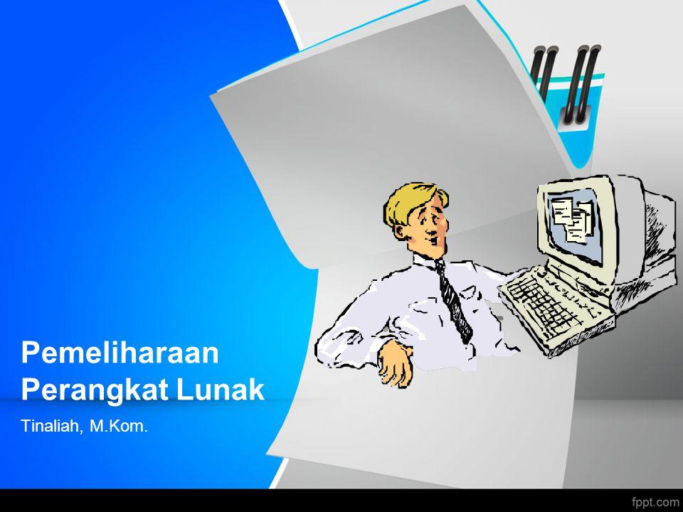 Pemeliharaan Perangkat Lunak Tinaliah, M.Kom.