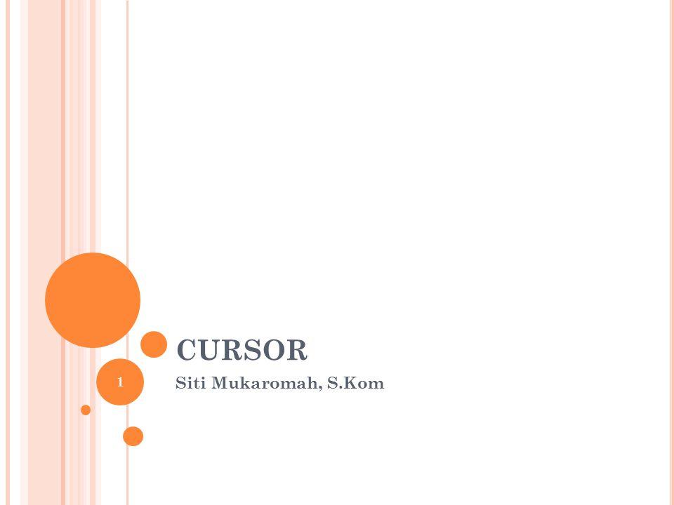 CURSOR Siti Mukaromah, S.Kom 1