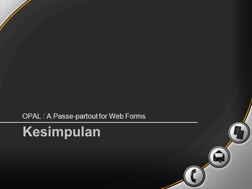 OPAL : A Passe-partout for Web Forms