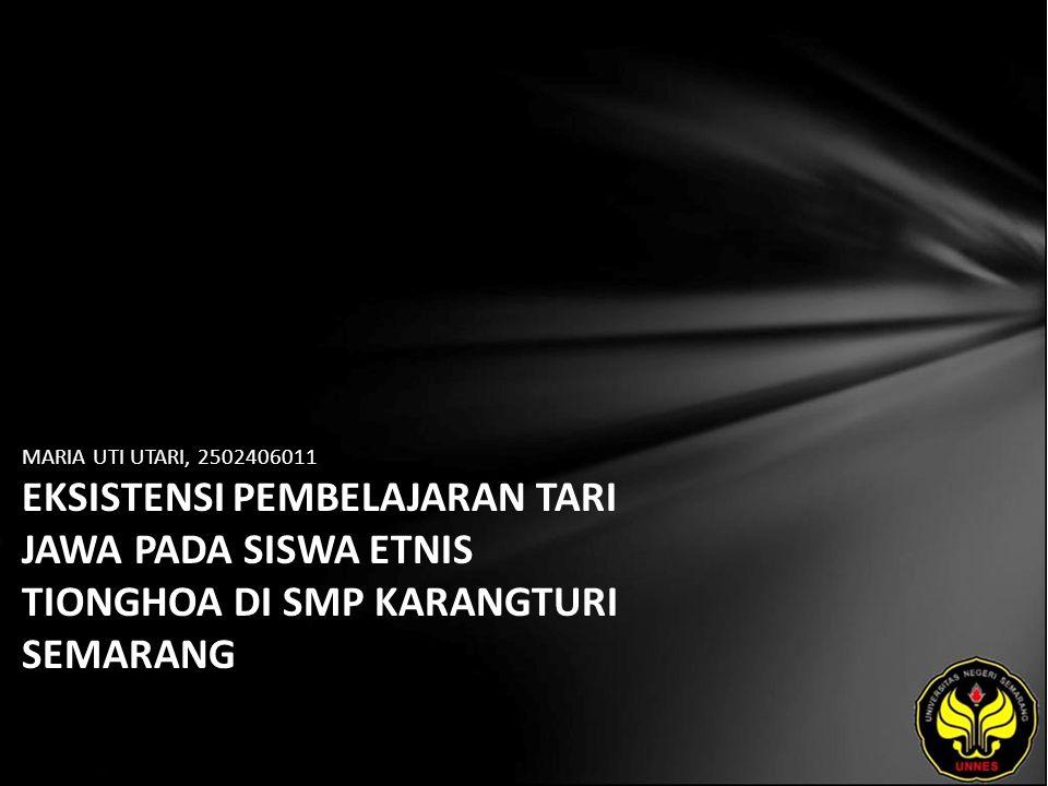 Identitas Mahasiswa - NAMA : MARIA UTI UTARI - NIM : 2502406011 - PRODI : Pendidikan Seni Drama, Tari, dan Musik (Pendidikan Seni Tari) - JURUSAN : Seni Drama, Tari, dan Musik - FAKULTAS : Bahasa dan Seni - EMAIL : demdem pada domain yahoo.com - PEMBIMBING 1 : Dr Wahyu Lestari.