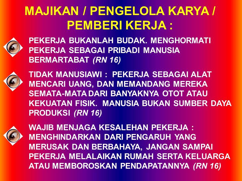 4.LEMBAGA HARUS DAPAT BERJALAN TERUS DAN BERKEMBANG DEMI KEPENTINGAN PEMBERI KERJA DAN PEKERJA (QA 72-73, MM 71) 5.SUMBANGAN MASING-MASING DALAM USAHA EKONOMI (MM 71) 6.MEMPERHATIKAN STANDAR UPAH DEMI KEPENTINGAN UMUM (QA 74, MM 71) DAN KESEIMBANGAN HARGA (QA 75)