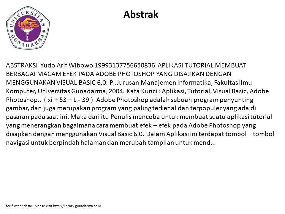 Abstrak ABSTRAKSI Yudo Arif Wibowo 19993137756650836 APLIKASI TUTORIAL MEMBUAT BERBAGAI MACAM EFEK PADA ADOBE PHOTOSHOP YANG DISAJIKAN DENGAN MENGGUNA