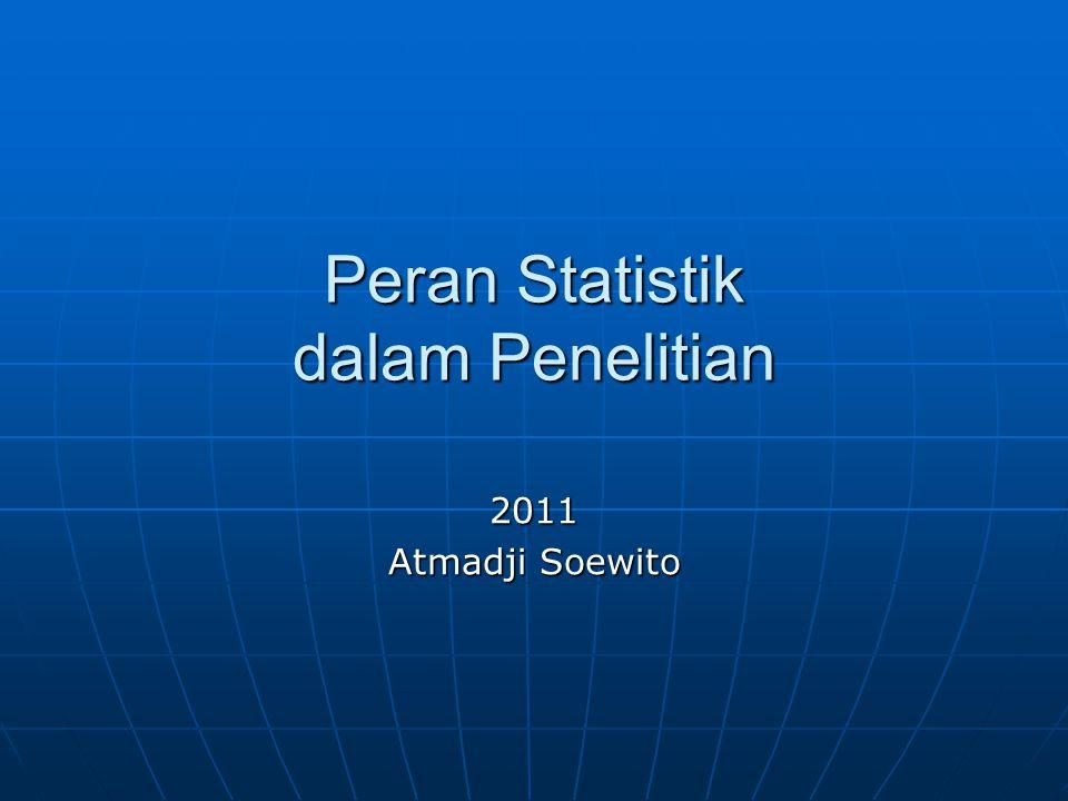 Peran Statistik dalam Penelitian 2011 Atmadji Soewito