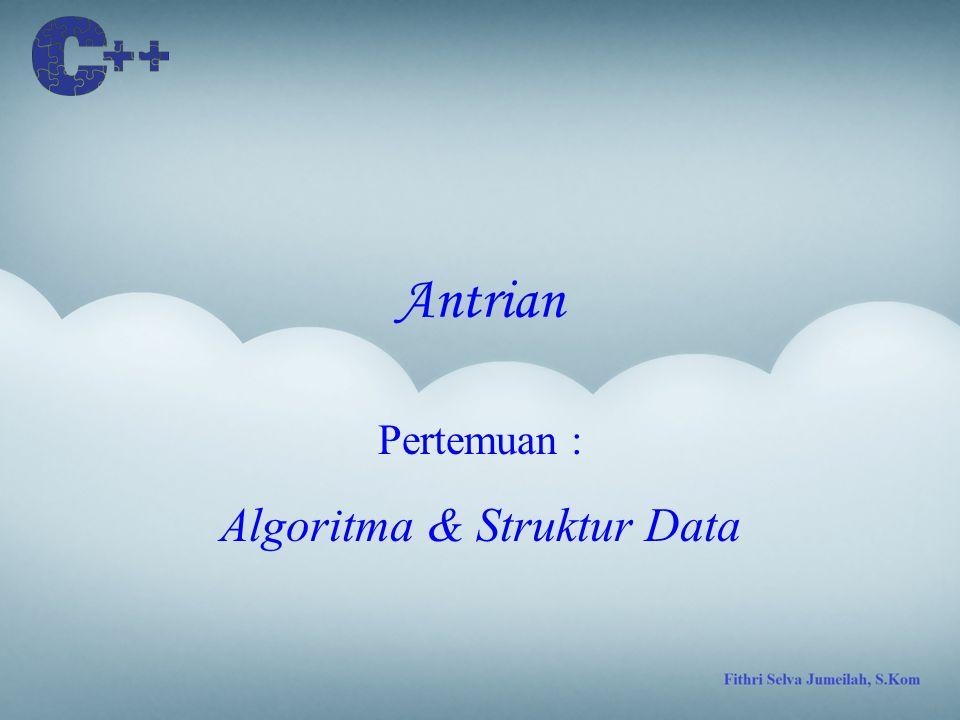 Antrian Pertemuan : Algoritma & Struktur Data