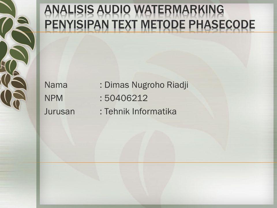 Nama : Dimas Nugroho Riadji NPM : 50406212 Jurusan: Tehnik Informatika