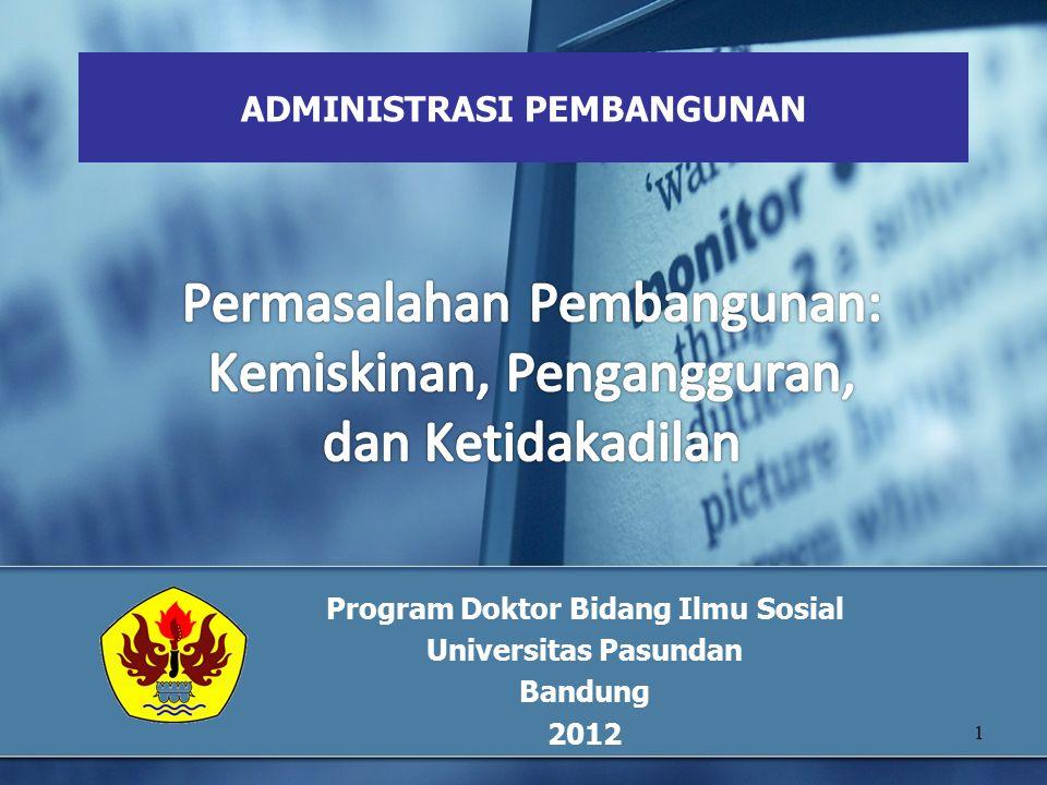 1 ADMINISTRASI PEMBANGUNAN Program Doktor Bidang Ilmu Sosial Universitas Pasundan Bandung 2012
