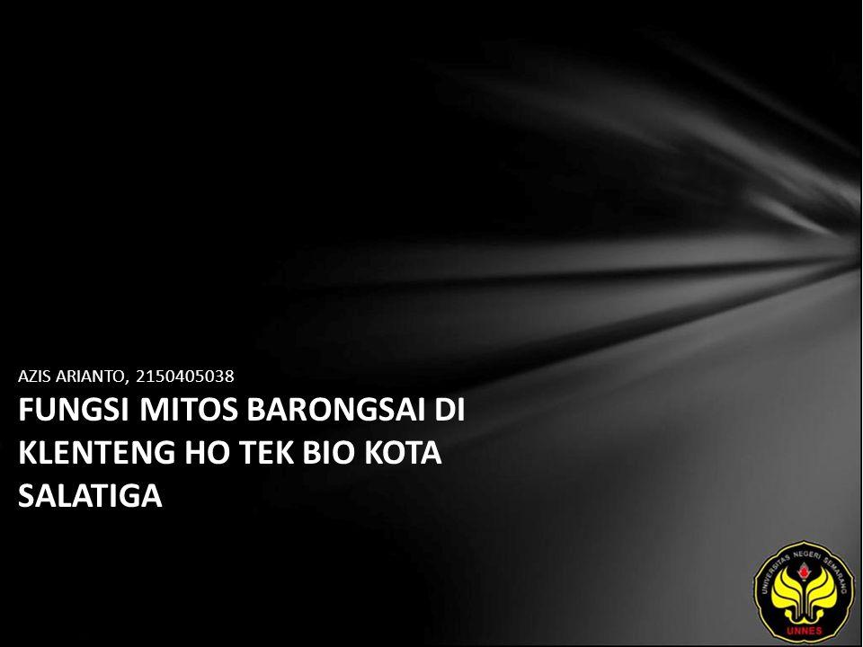Identitas Mahasiswa - NAMA : AZIS ARIANTO - NIM : 2150405038 - PRODI : Sastra Indonesia - JURUSAN : Bahasa & Sastra Indonesia - FAKULTAS : Bahasa dan Seni - EMAIL : azry pada domain yahoo.com - PEMBIMBING 1 : Drs.Mukh Doyin,M.Si - PEMBIMBING 2 : Dra.LM Budiyati,M.Pd.