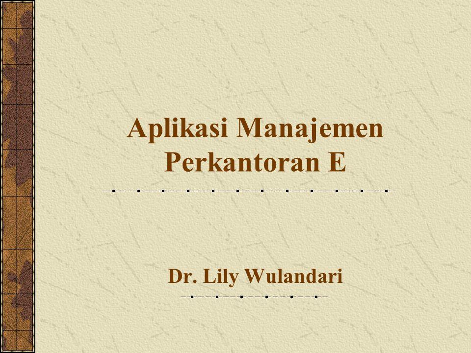 Aplikasi Manajemen Perkantoran E Dr. Lily Wulandari
