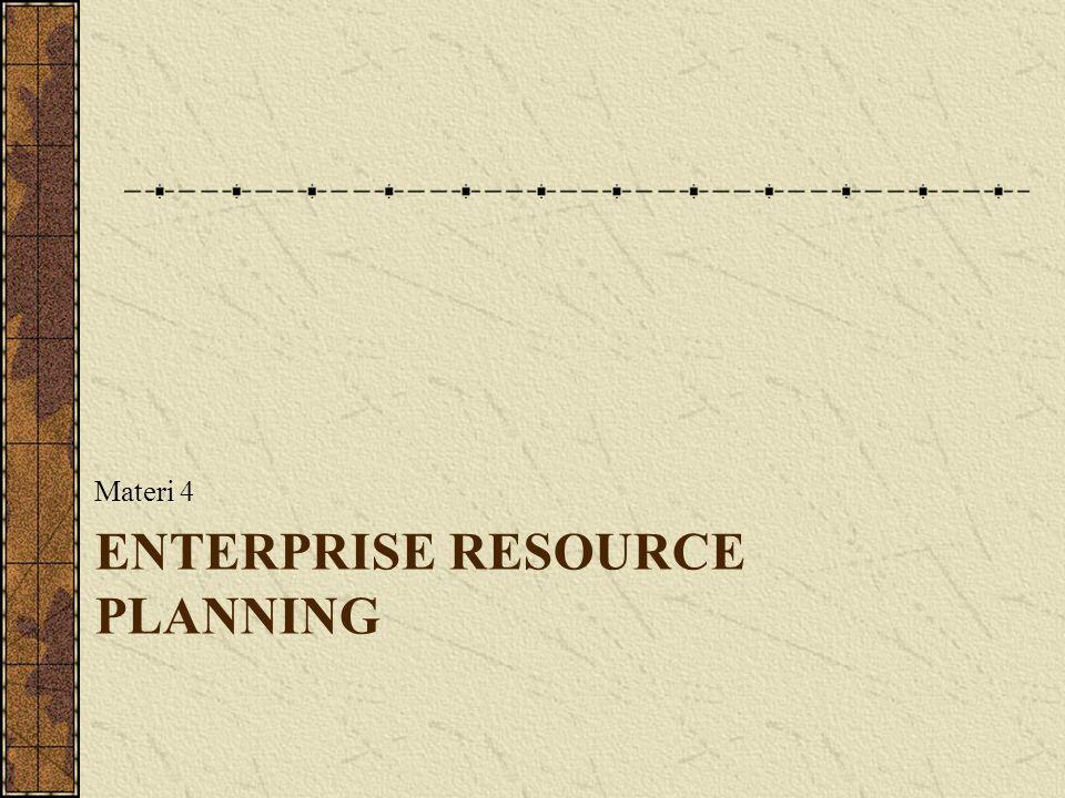 Outline Pengantar ERP Definisi lain dari ERP Enterprise Resource Deskripsi ERP ERP