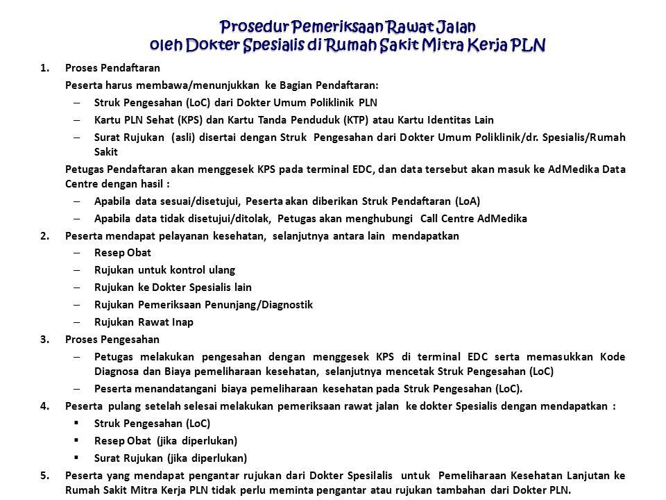 Kantor Pusat Divisi Pengembangan Sistem SDM PT PLN (Persero) Prosedur Pemeriksaan Rawat Jalan oleh Dokter Spesialis di Rumah Sakit Mitra Kerja PLN 1.P