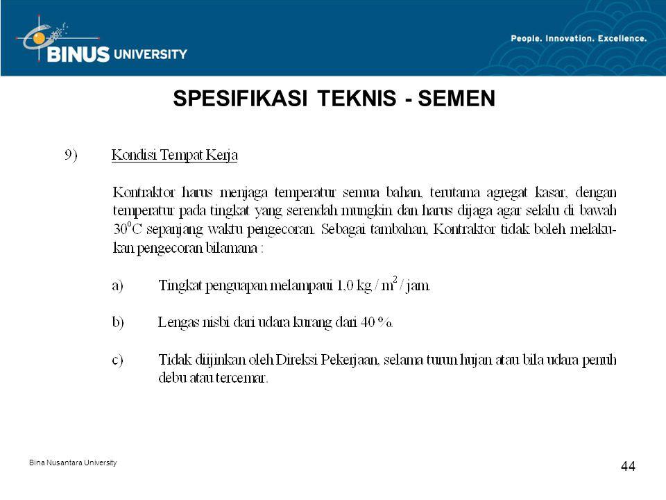 Bina Nusantara University 44 SPESIFIKASI TEKNIS - SEMEN