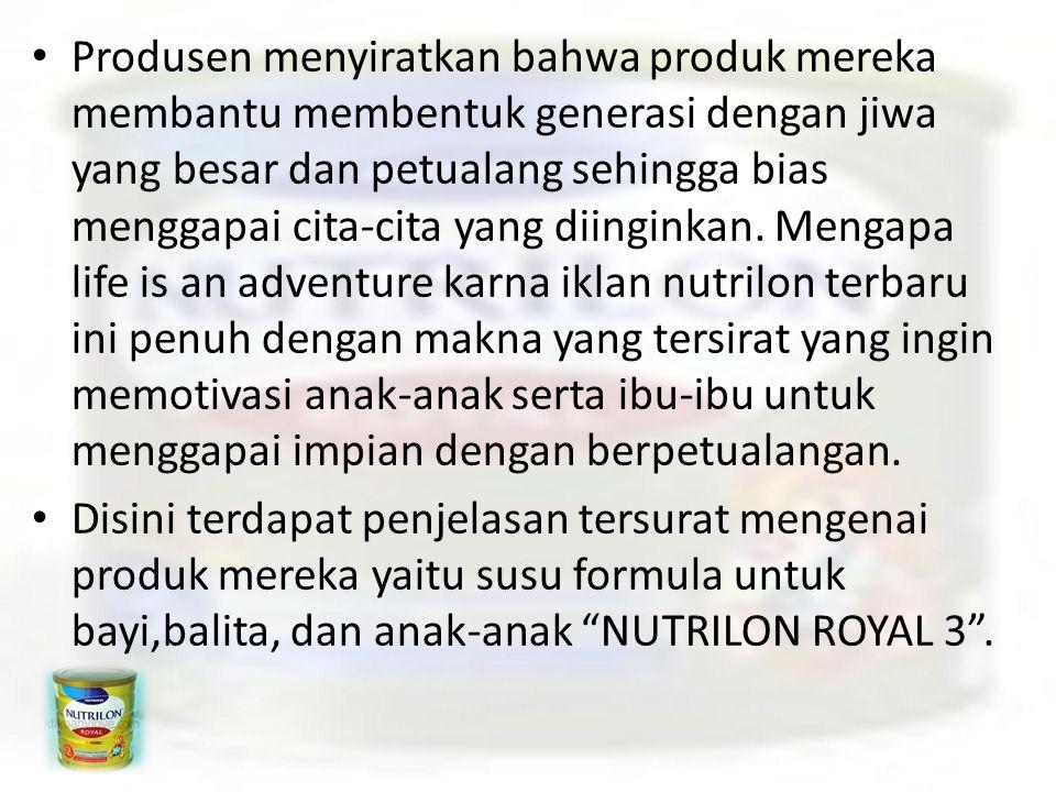 """Slide 20 Gambar produk NUTRILON ROYAL 3 berlatar belakang sunrise dengan tulisan """" LIFE IS AN ADVENTURE"""") Makna denotasinya adalah : Gambar produk NUT"""