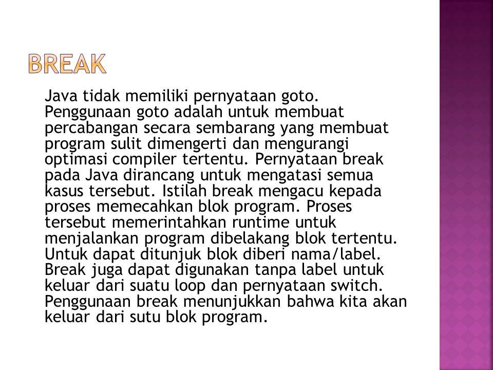 Java tidak memiliki pernyataan goto.