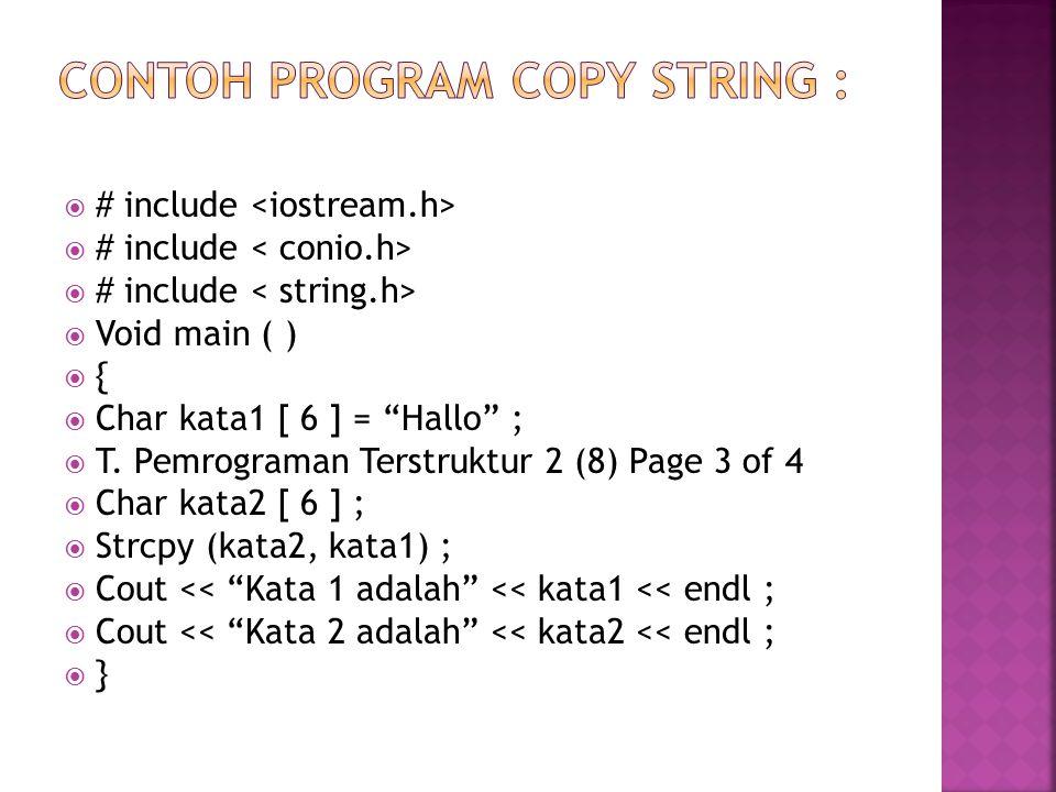  # include  Void main ( )  {  Char kata1 [ 6 ] = Hallo ;  T.