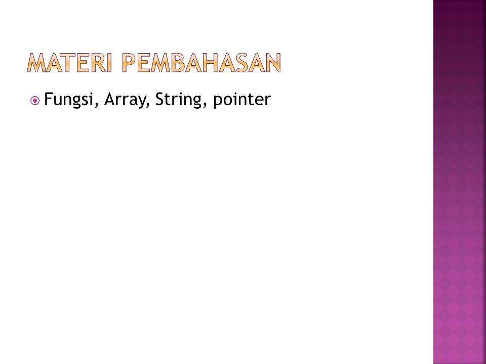  Fungsi, Array, String, pointer