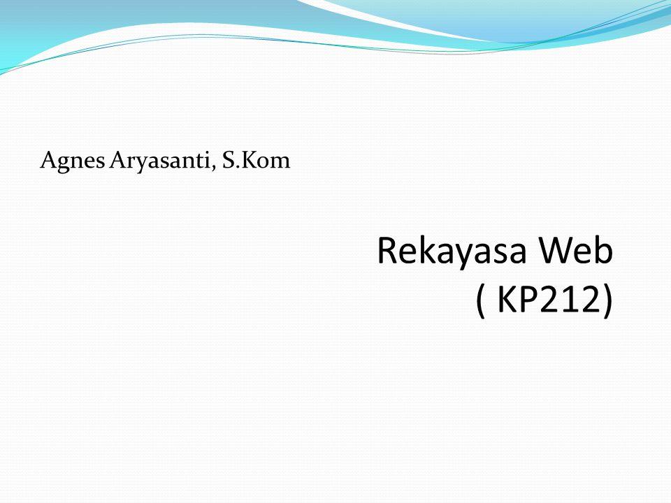 Agnes Aryasanti, S.Kom Rekayasa Web ( KP212)