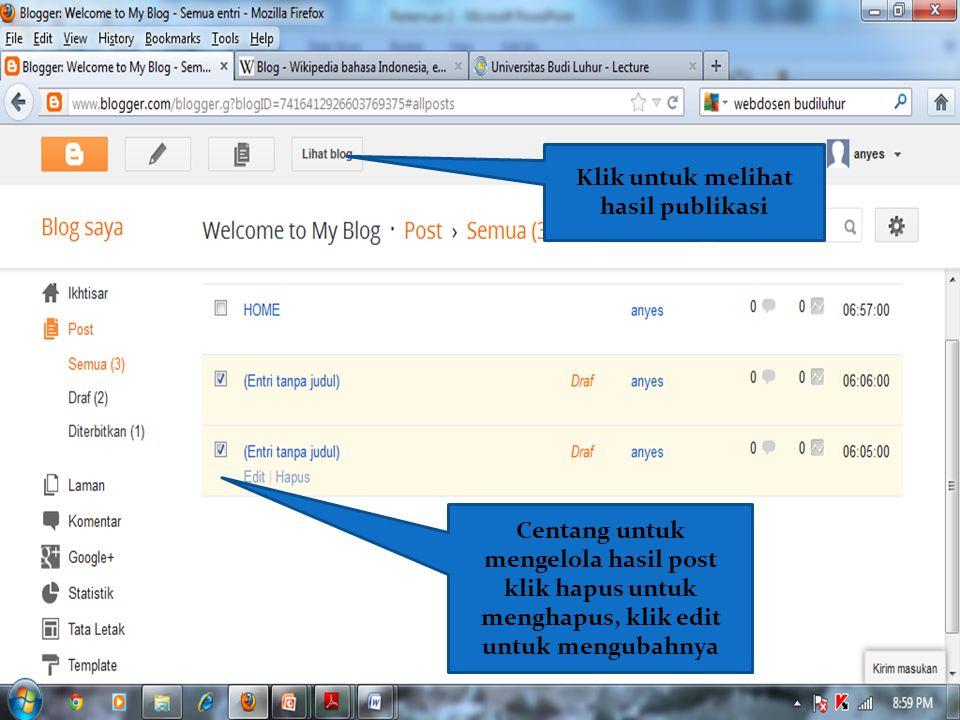 Centang untuk mengelola hasil post klik hapus untuk menghapus, klik edit untuk mengubahnya Klik untuk melihat hasil publikasi