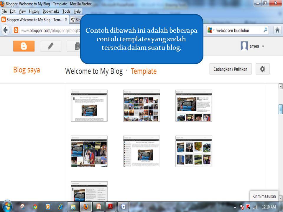 Contoh dibawah ini adalah beberapa contoh templates yang sudah tersedia dalam suatu blog.