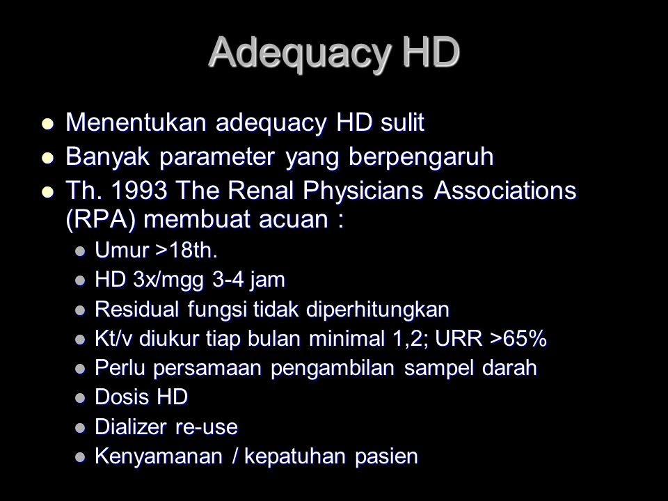 Adequacy HD Menentukan adequacy HD sulit Menentukan adequacy HD sulit Banyak parameter yang berpengaruh Banyak parameter yang berpengaruh Th.