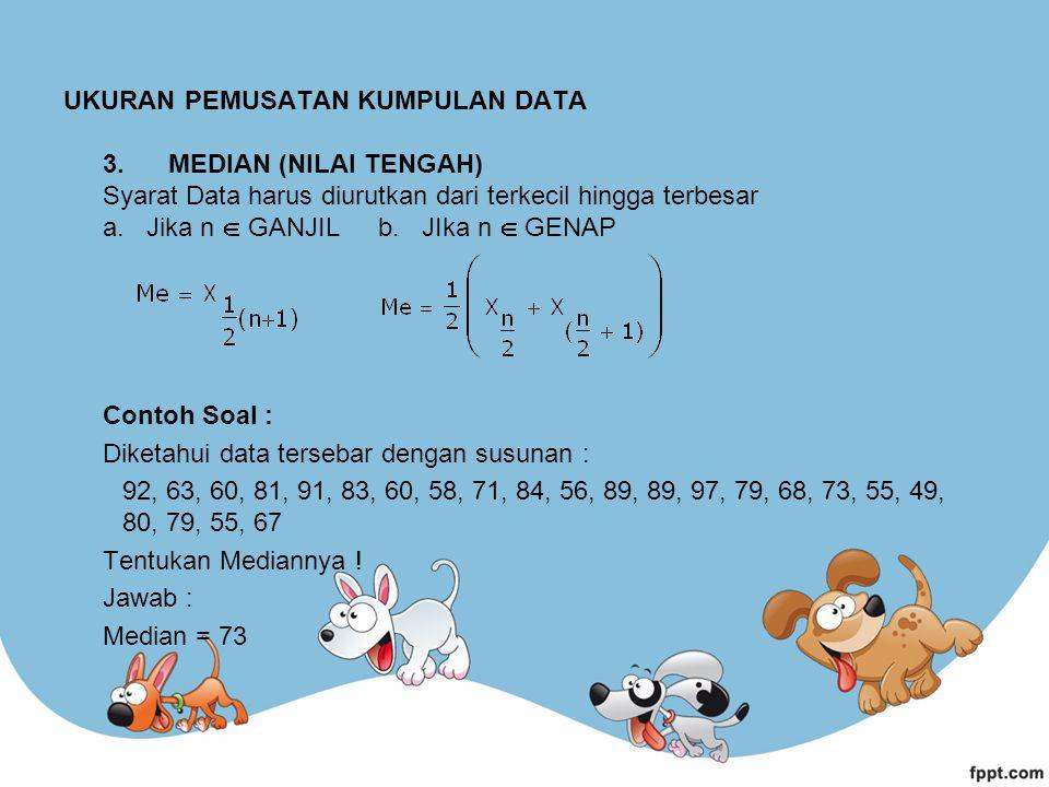 a.Jangkauan atau range data, yaitu : r = nilai max – nilai min r = 175 – 132 = 43 b.Banyaknya kelas data adalah : k = 1 + 3,3 log n = 1 + 3,3 log 36 = 6,1.