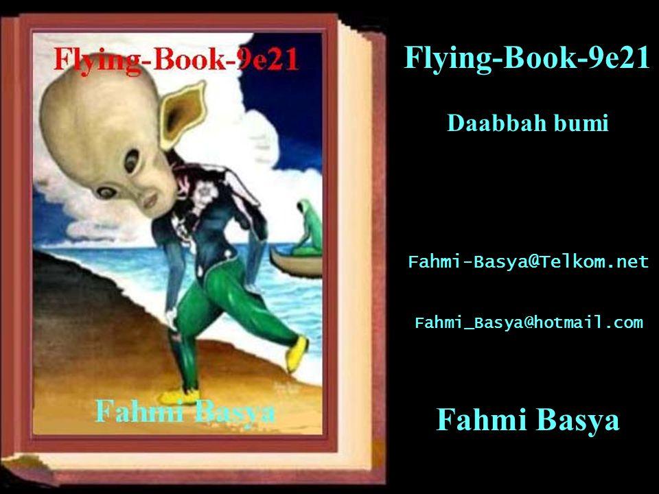 Flying-Book-9e21 Daabbah bumi Fahmi-Basya@Telkom.net Fahmi_Basya@hotmail.com Fahmi Basya