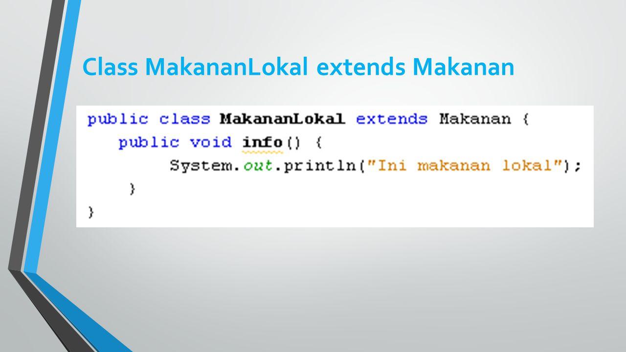 Class MakananLokal extends Makanan