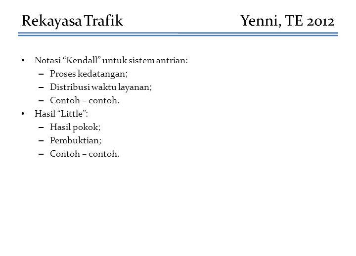 """Notasi """"Kendall"""" untuk sistem antrian: – Proses kedatangan; – Distribusi waktu layanan; – Contoh – contoh. Hasil """"Little"""": – Hasil pokok; – Pembuktian"""
