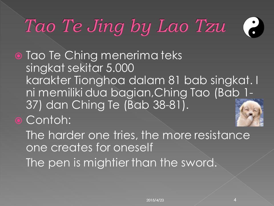  Tao Te Ching menerima teks singkat sekitar 5.000 karakter Tionghoa dalam 81 bab singkat. I ni memiliki dua bagian,Ching Tao (Bab 1- 37) dan Ching Te