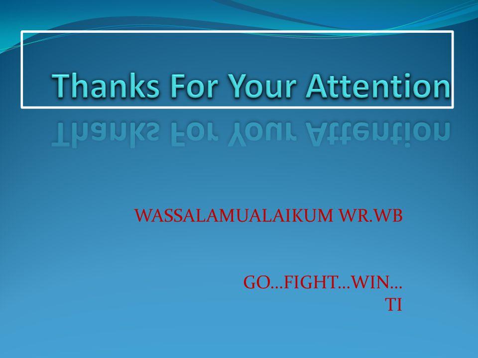 WASSALAMUALAIKUM WR.WB GO…FIGHT…WIN… TI
