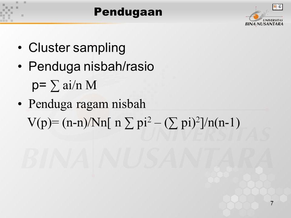 8 Simple random sampling Number of sample n= N ơ 2 / (N-1)D + ơ 2 D = e 2 /4 e = error