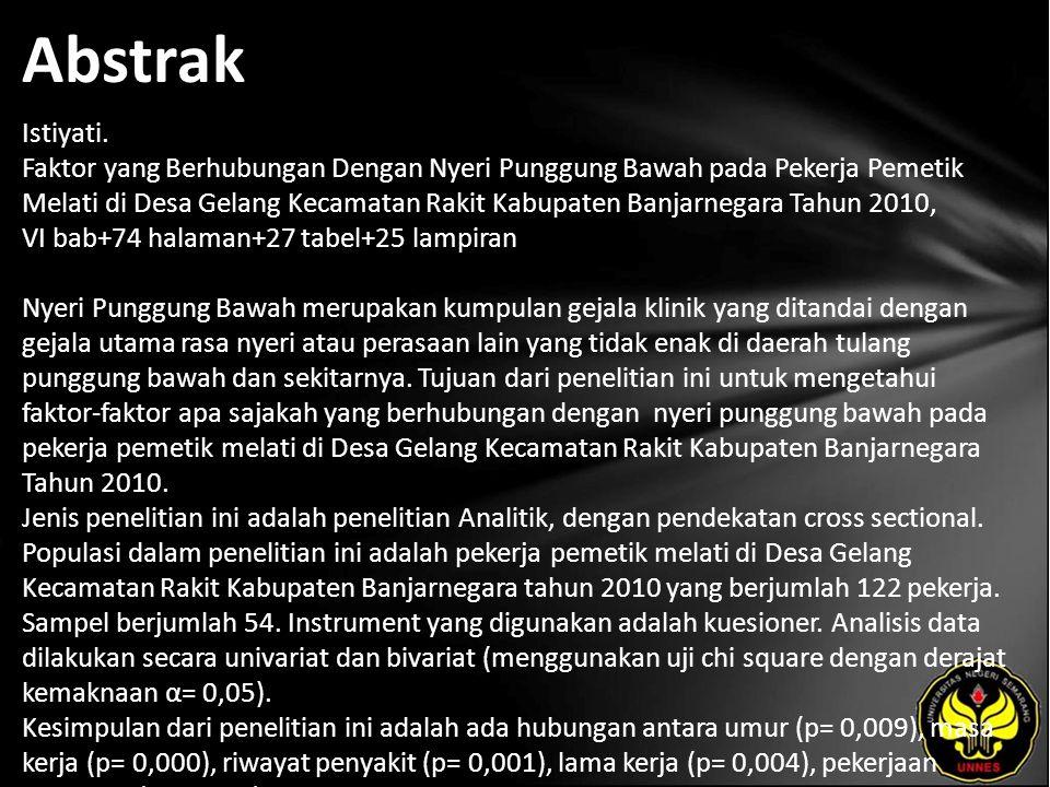 Abstrak Istiyati. Faktor yang Berhubungan Dengan Nyeri Punggung Bawah pada Pekerja Pemetik Melati di Desa Gelang Kecamatan Rakit Kabupaten Banjarnegar