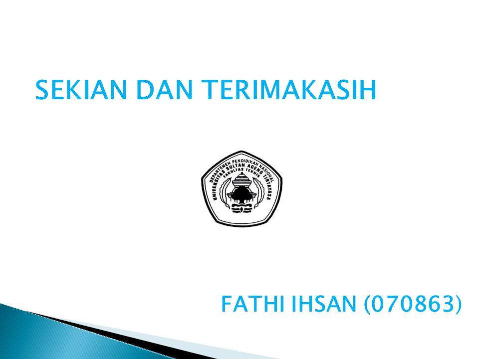 SEKIAN DAN TERIMAKASIH FATHI IHSAN (070863)