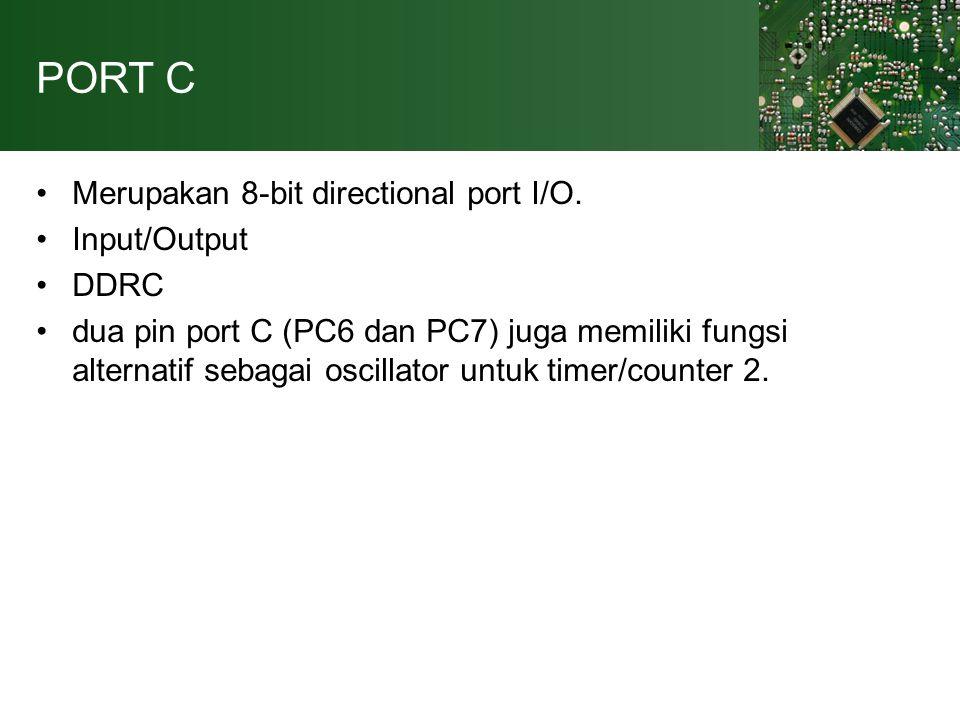 PORT C Merupakan 8-bit directional port I/O.