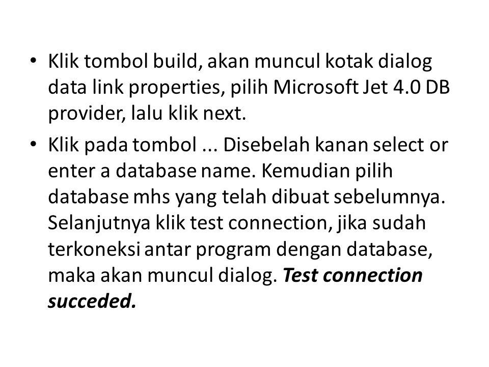 Double klik pada button simpan, kemudian masukkan source kode berikut: Adotable1.Open; Adotable1.Append; ADOTable1.FieldByName( Nim ).AsString:=edit1.Text; ADOTable1.FieldByName( Nama ).AsString:=edit2.Text; ADOTable1.FieldByName( TempatLahir ).AsString:=edit3.Text; ADOTable1.FieldByName( TglLahir ).AsString:=edit4.Text; ADOTable1.FieldByName( JnsKelamin ).AsString:=edit5.Text;