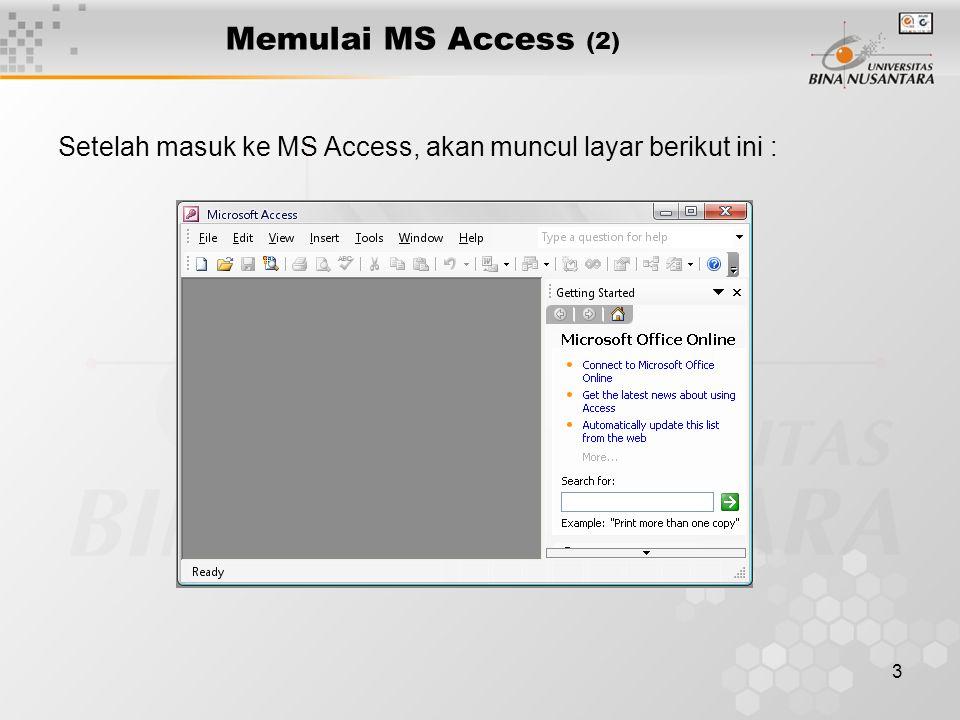 3 Memulai MS Access (2) Setelah masuk ke MS Access, akan muncul layar berikut ini :