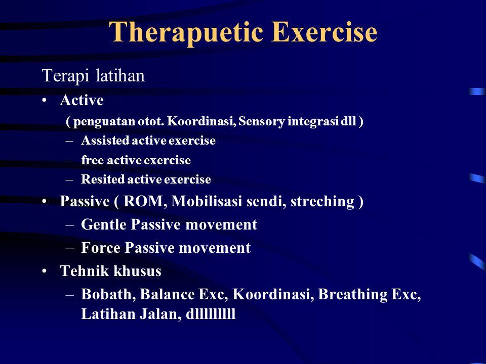 Therapuetic Exercise Terapi latihan Active ( penguatan otot.