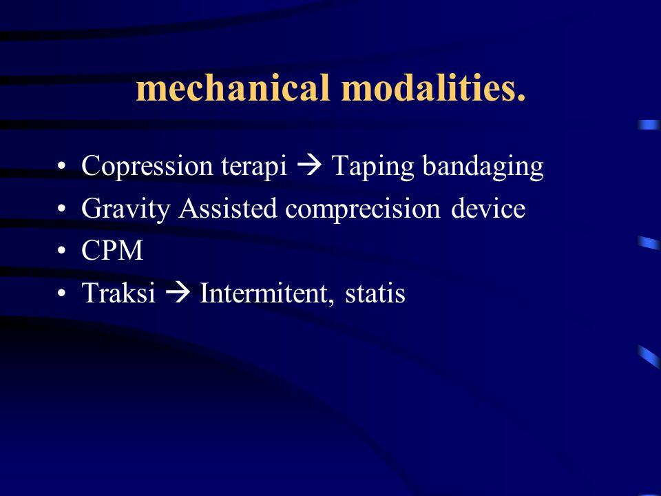 mechanical modalities.