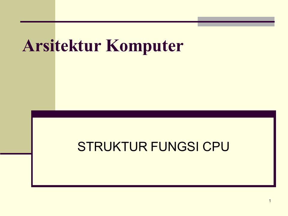 1 Arsitektur Komputer STRUKTUR FUNGSI CPU