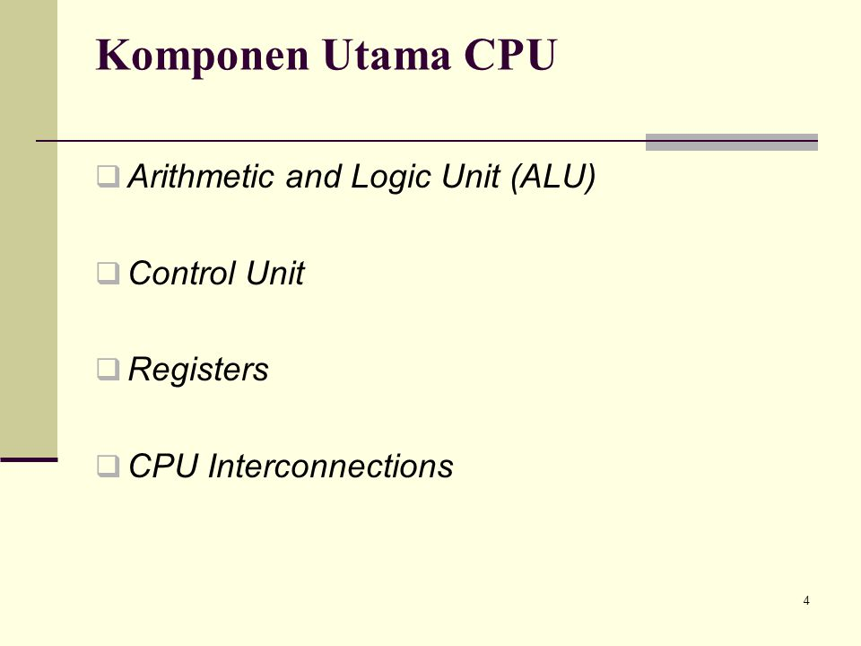 5 Arithmetic and Logic Unit (ALU)  Bertugas membentuk fungsi – fungsi pengolahan data komputer.