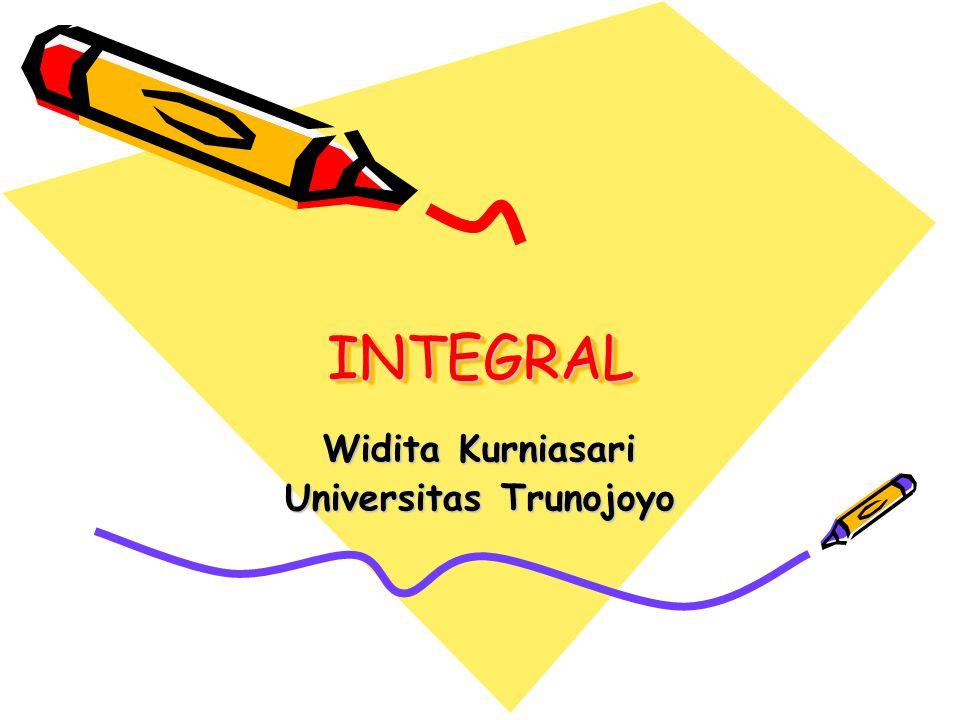 INTEGRALINTEGRAL Widita Kurniasari Universitas Trunojoyo