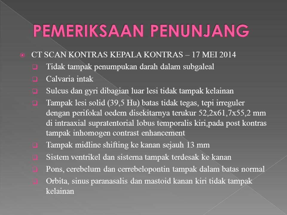  CT SCAN KONTRAS KEPALA KONTRAS – 17 MEI 2014