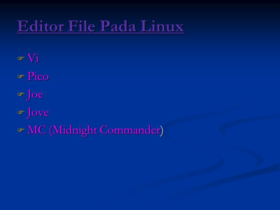 Editor File Pada Linux  Vi  Pico  Joe  Jove  MC (Midnight Commander)