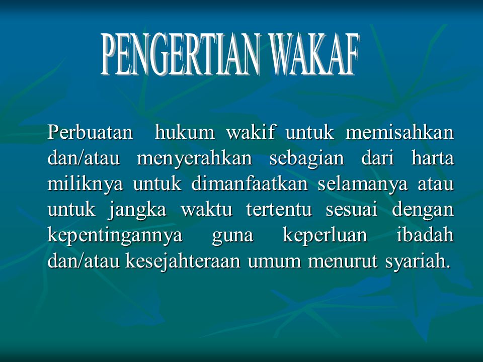 UNSUR-UNSUR WAKAF  Wakif: Pihak yang mewakafkan tanah miliknya.