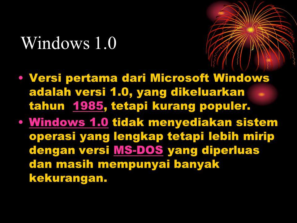 Versi pertama dari Microsoft Windows adalah versi 1.0, yang dikeluarkan tahun 1985, tetapi kurang populer.1985 Windows 1.0 tidak menyediakan sistem operasi yang lengkap tetapi lebih mirip dengan versi MS-DOS yang diperluas dan masih mempunyai banyak kekurangan.Windows 1.0MS-DOS Windows 1.0