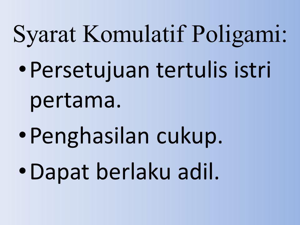 Syarat Komulatif Poligami: Persetujuan tertulis istri pertama.